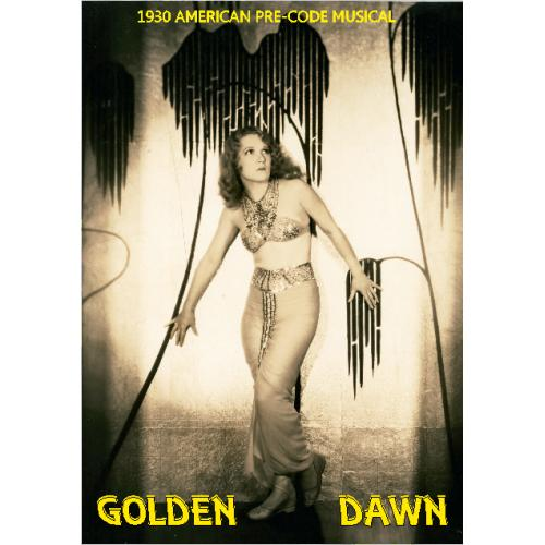 GOLDEN DAWN DVD = 1930 AMERICAN PRE-CODE MUSICAL